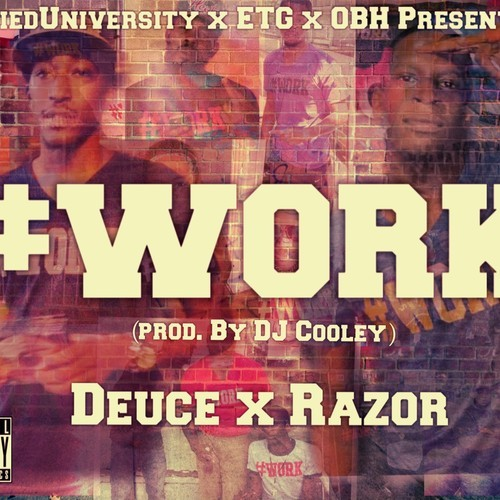 Deuce Feat. Razor – #WORK