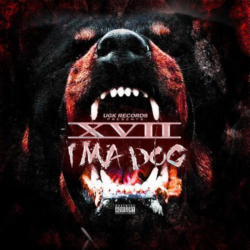 UGK Records Presents XVII – Ima Dog