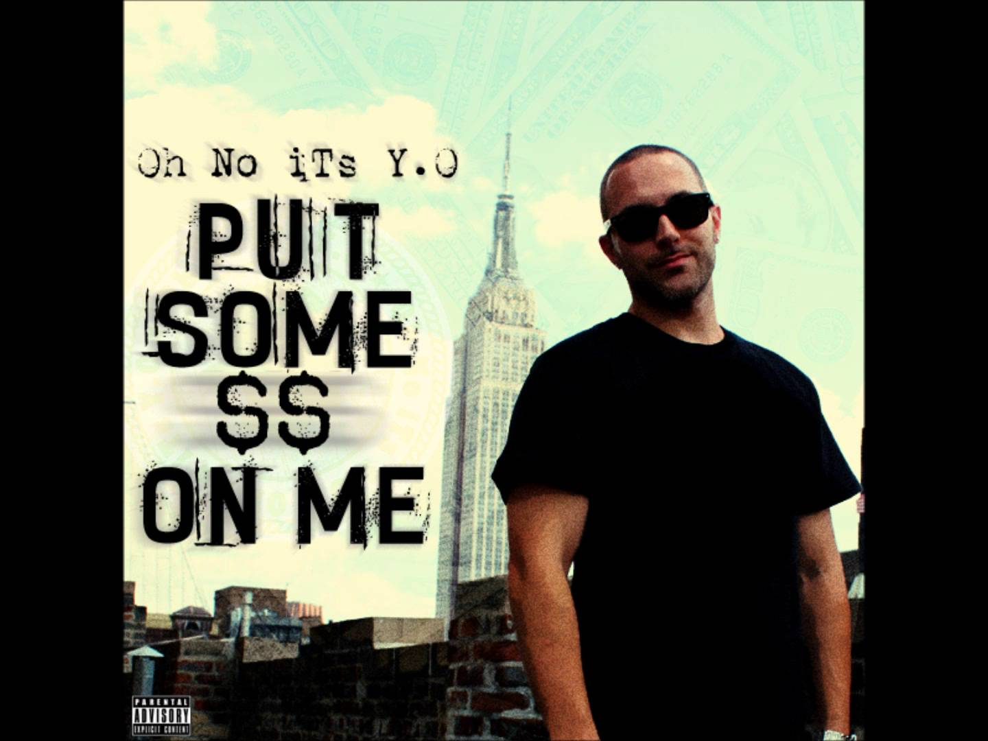 Oh No iTs Y.O – Put Some $$ On Me
