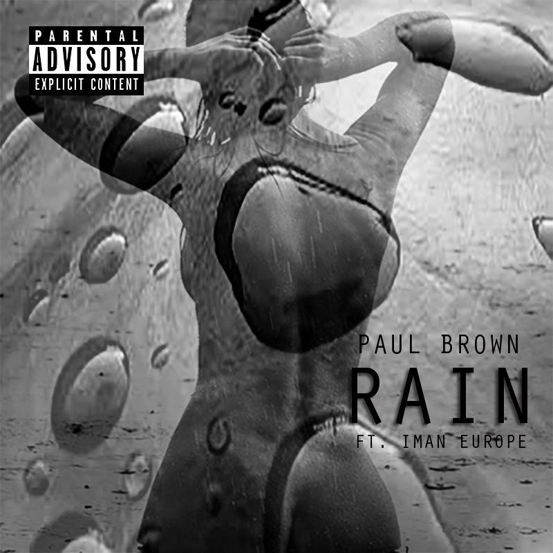 Paul Brown Feat. Iman Europe – Rain