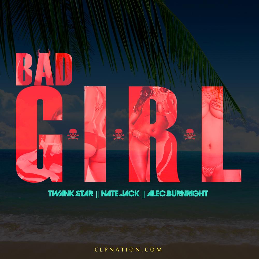 twank_star_nate_jack_alec_burnright_bad_girl