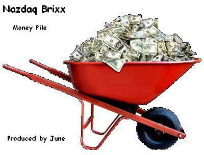 Nazdaq Brixx – Money Pile