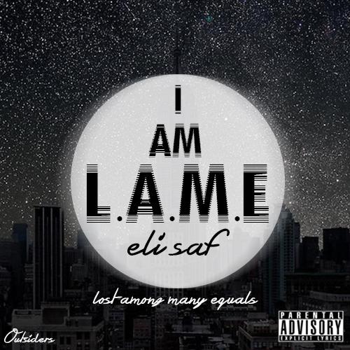 Eli Saf – I AM L.A.M.E.
