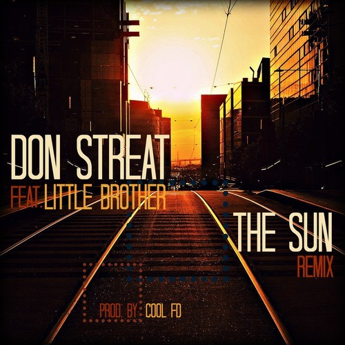 Don Streat Feat. Little Brother – The Sun [Remix]