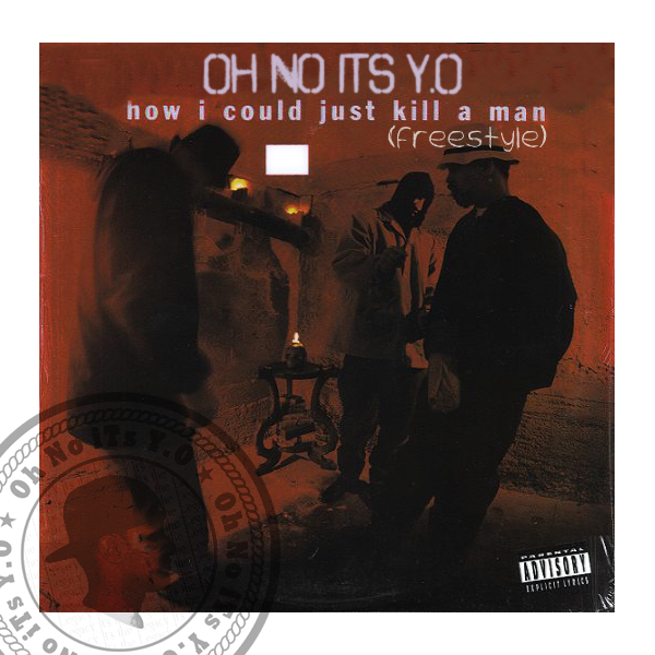 Oh No iTs Y.O – How I Could Just Kill A Man [Freestyle]