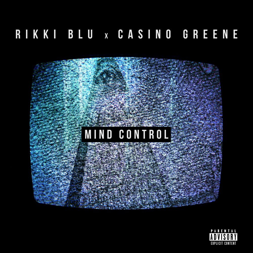 Rikki Blu Feat. Casino Greene – Mind Control