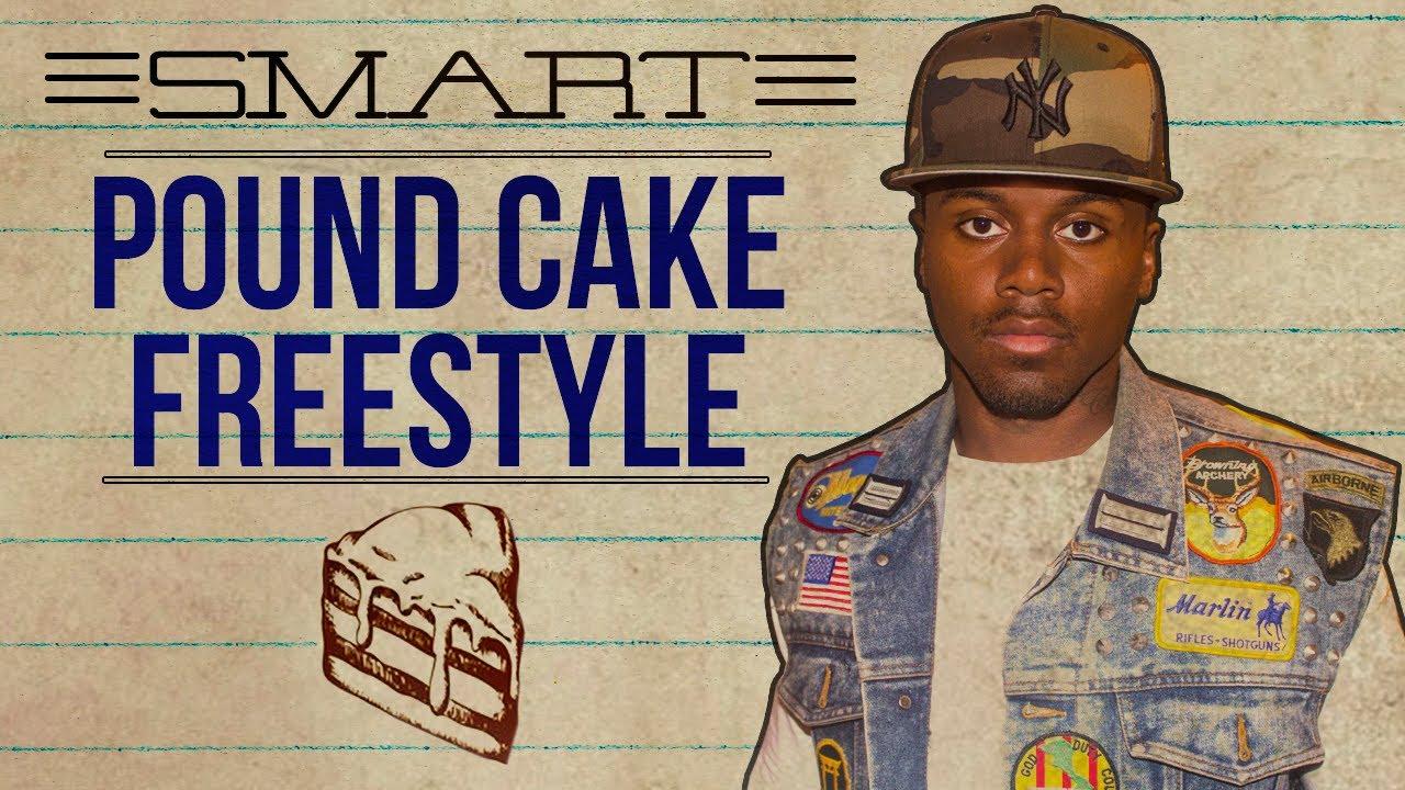 Smart – Pound Cake [Freestyle]