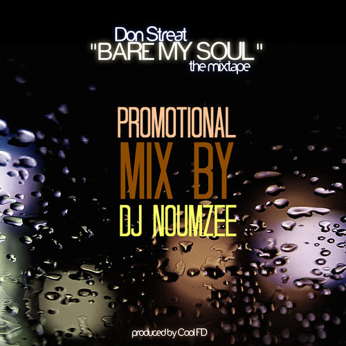 Don Streat x Cool FD x DJ Noumzee – Bare My Soul [Promotional Mix]