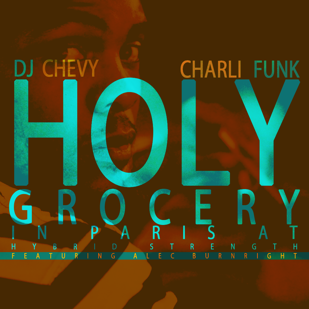 Charli Funk, Alec Burnright, DJ Chevy – Holy Grocery In Paris at Hybrid Strength