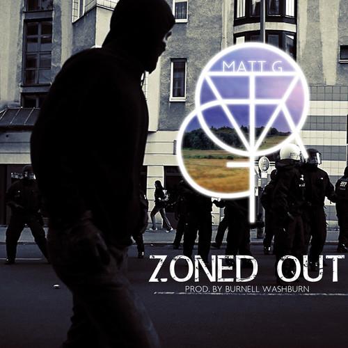 Matt G – Zoned Out