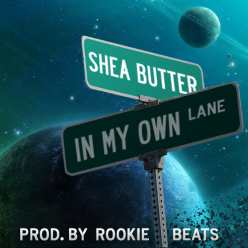 Shea Butter – In My Own Lane