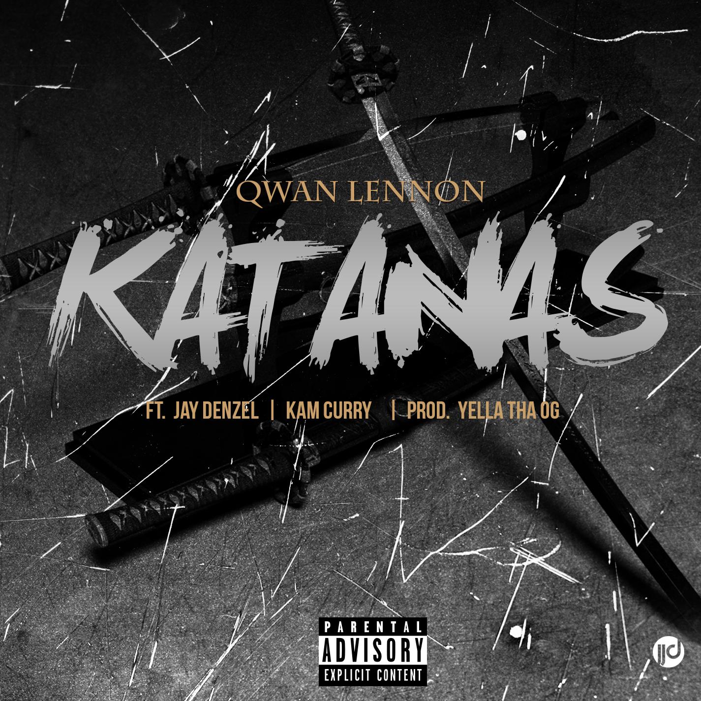 Qwan Lennon Feat. Jay Denzel & Kam Curry – Katanas