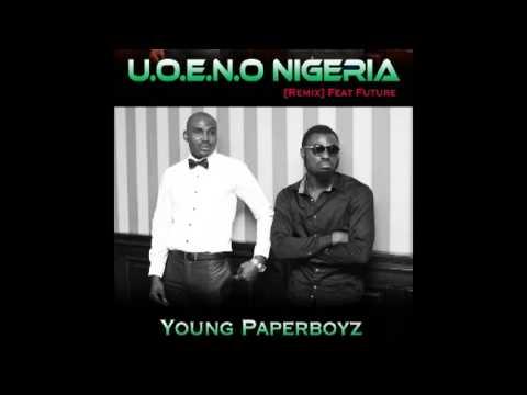 Young Paperboyz Feat. Future – U.O.E.N.O Nigeria [Remix]