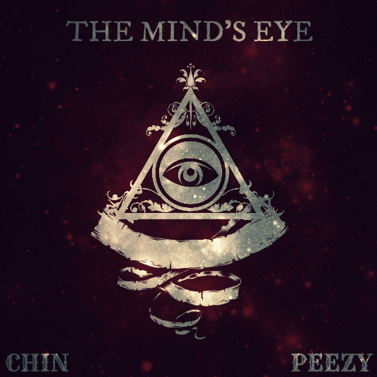Chin x Peezy – The Mind's Eye
