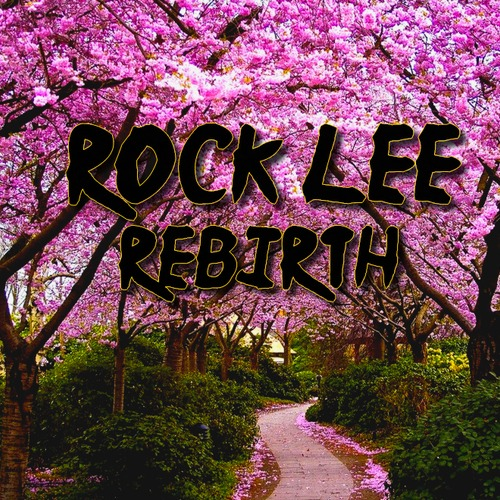 Rock Lee – Rebirth