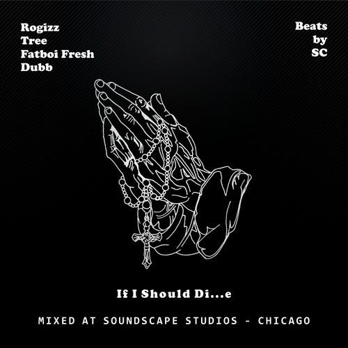 RoGizz Feat. DUBB, TREE & Fatboi Fresh – If I Should Die