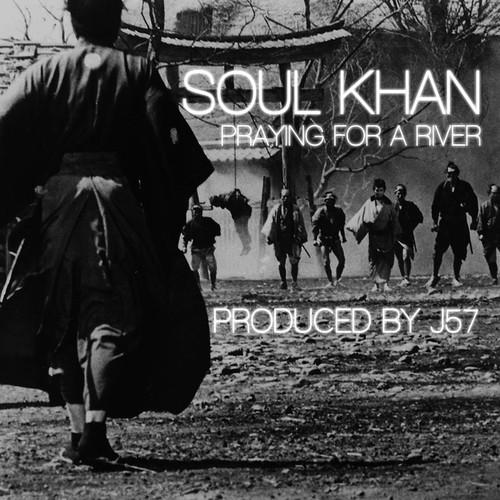 Soul Khan – Praying For A River
