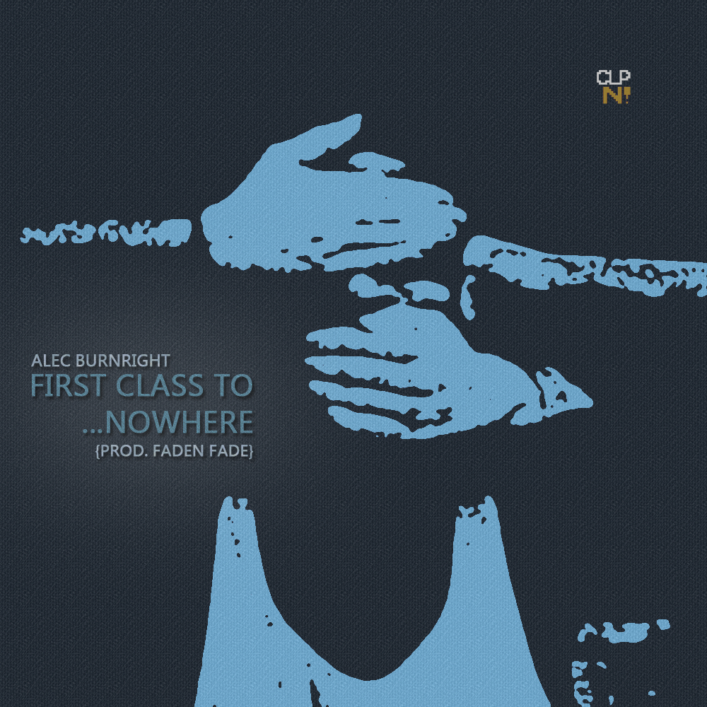 Alec Burnright – First Class To Nowhere