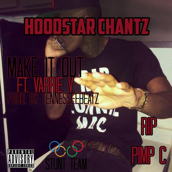 Hoodstar Chantz – Make It Out