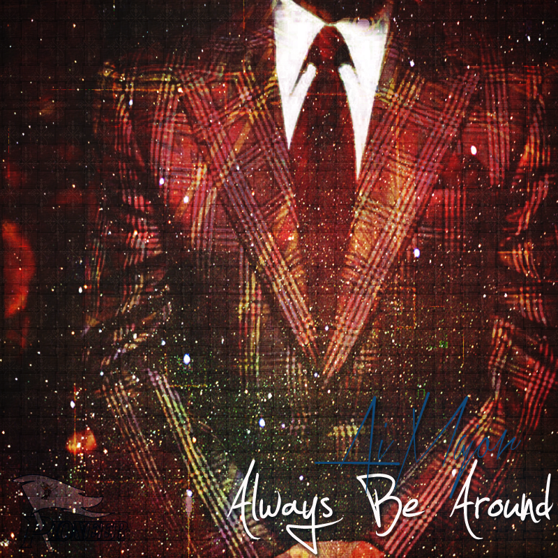ALWAYS BE AROUND PROMO