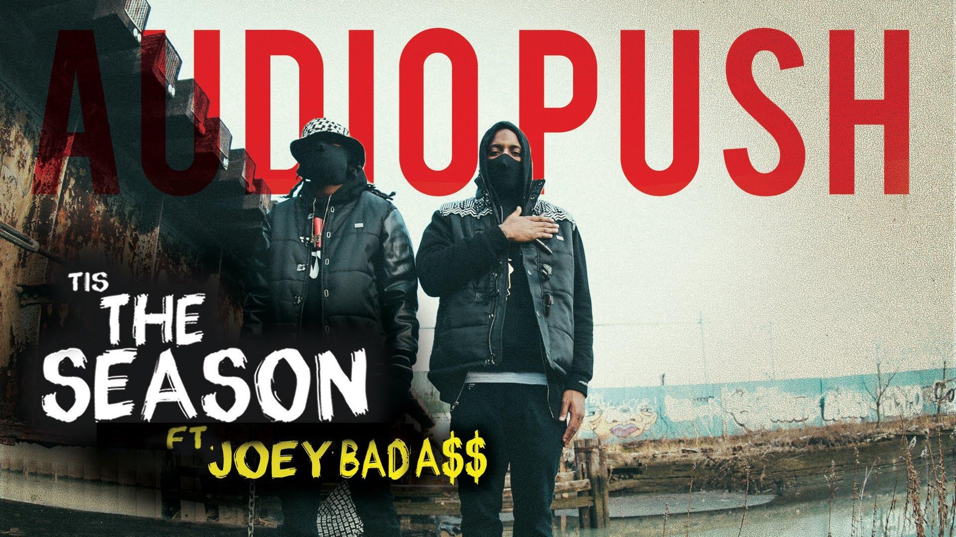 Audio Push Feat. Joey Bada$$ – Tis The Season