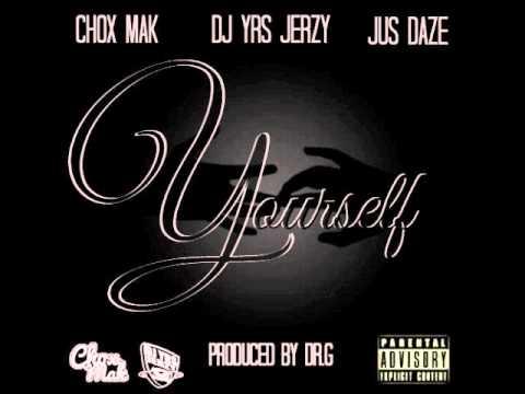 Chox-Mak Feat. DJ YRS Jerzy And Jus Daze – Yourself