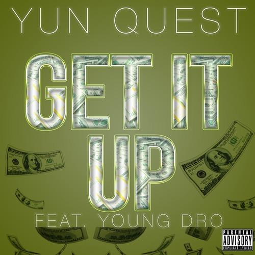Yun Quest Feat. Young Dro – Get It Up