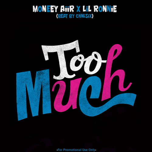 Lil Ronnie x Moneey Aiir – Too Much