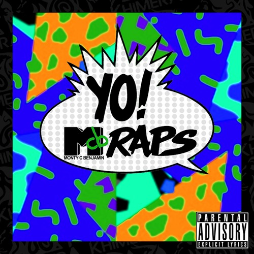 Monty C. Benjamin – Yo! MCB Raps