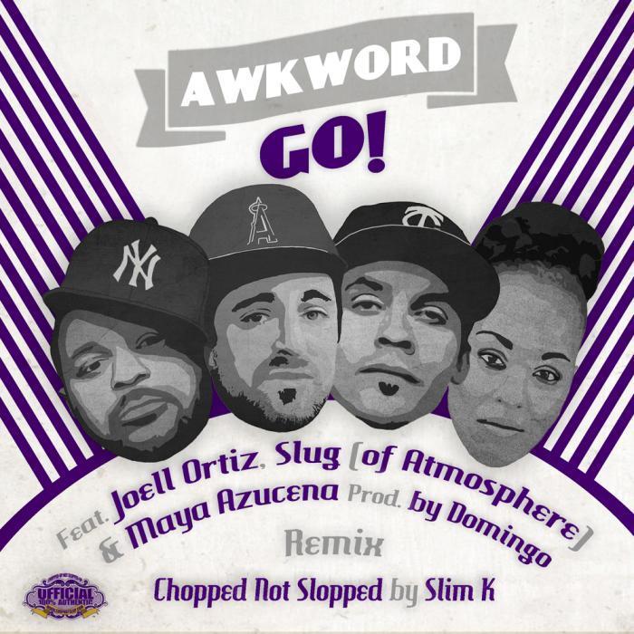 AWKWORD Feat. Joell Ortiz, Slug of Atmosphere – Go! [Slim K Screwed]