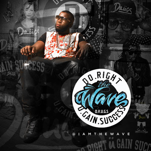 The Wãve – Do Right Ü Gain Success (D.R.Ü.G.S)
