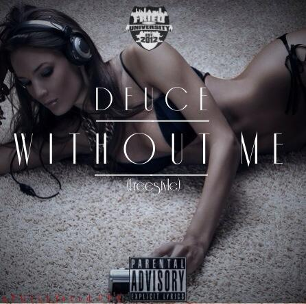 Deuce – Without me