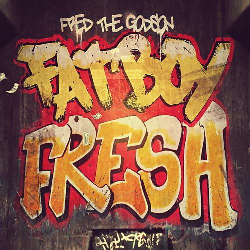Fred_The_Godson_Fat_Boy_Fresh-front-large
