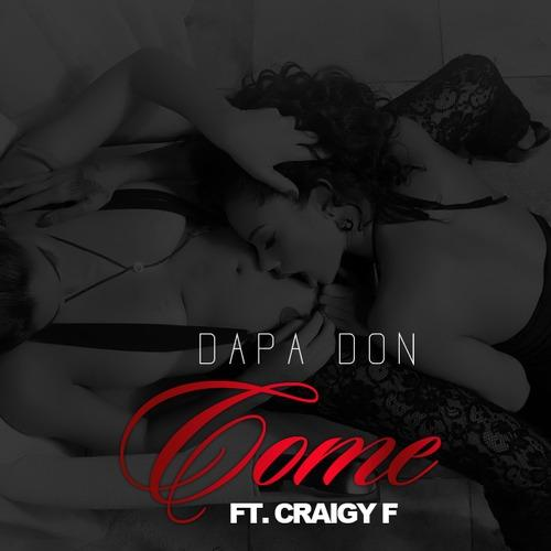Dapa Don Feat Craigy F – Come