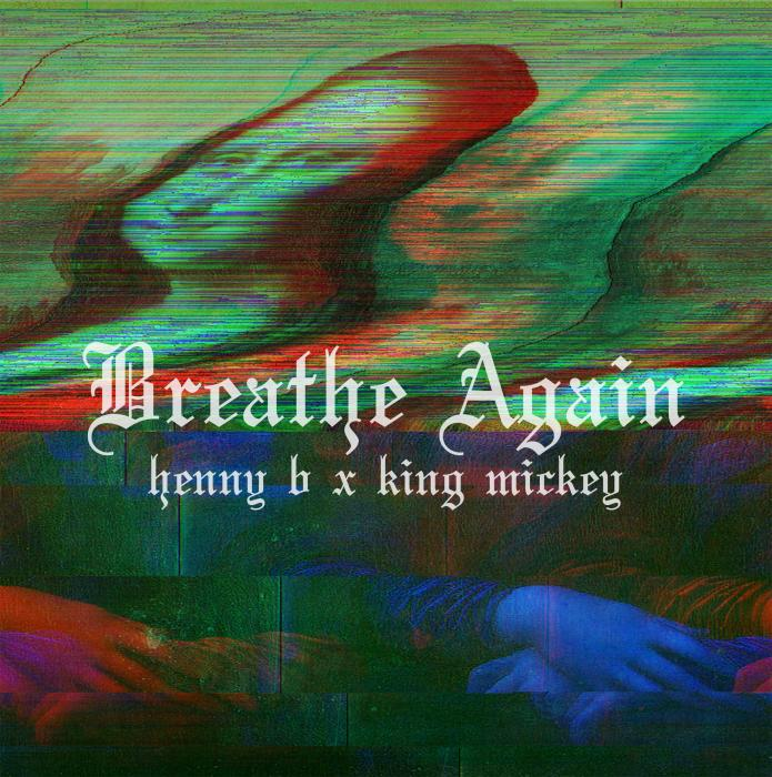 Henny B – Breathe Again
