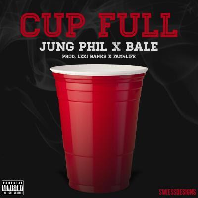 Jung Phil Feat. Bale – Cup Full