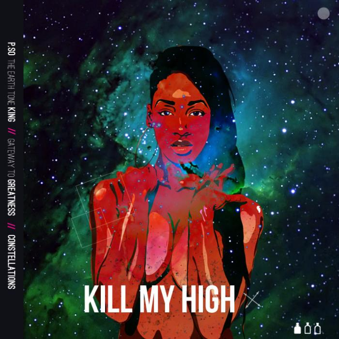 P.SO the Earth Tone King Feat. Outasight – Kill My High