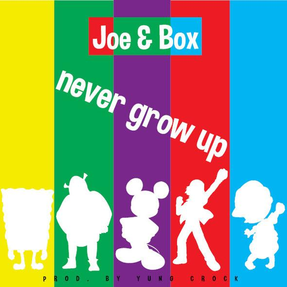 Joe & Box – Never Grow Up