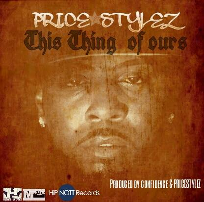 Price Stylez – This Thing of Ours
