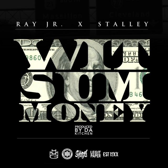 Ray Jr. x Stalley – Wit Some Money [VMG Approved]