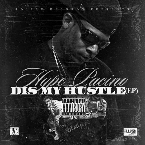 Hype_Pacino_Dis_My_Hustle_ep-front-large