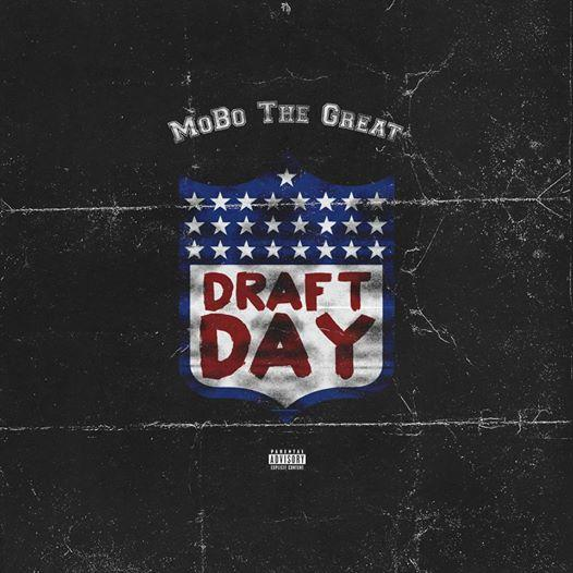 MoBo The Great – Draft Day [Freestyle]
