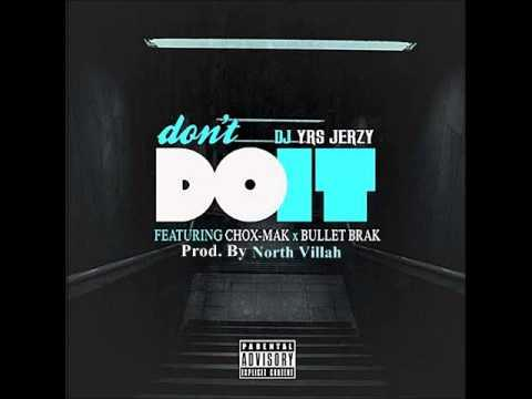 DJ YRS Jerzy Feat. Chox-Mak & Bullet Brak – Don't Do It