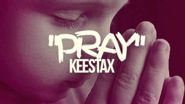 Kee Stax – Pray
