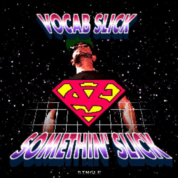 Vocab Slick Feat. Kye The Guy – Somethin' Slick