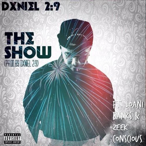 Dxniel 2:9 x Loani Banks x Zeek Conscious – The Show