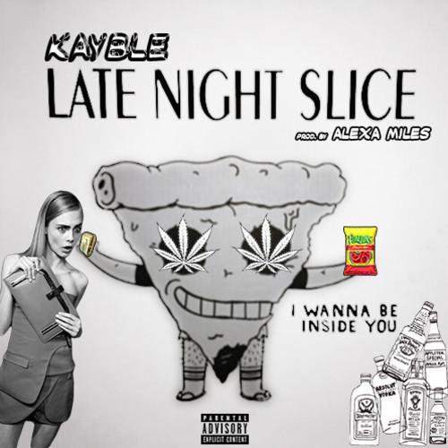 Kayble – Late Night Slice