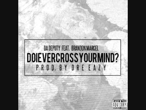 Da Deputy Feat. Brandon Marcel – DoIEverCrossYourMind?