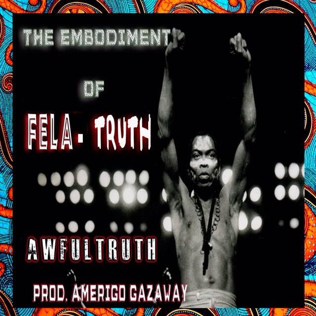 Awfultruth – The Embodiment Of Fela – Truth