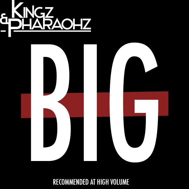 Kingz & Pharaohz – BIG
